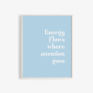 """Energy flows where attention goes"" manifest abundance high quality wall poster"