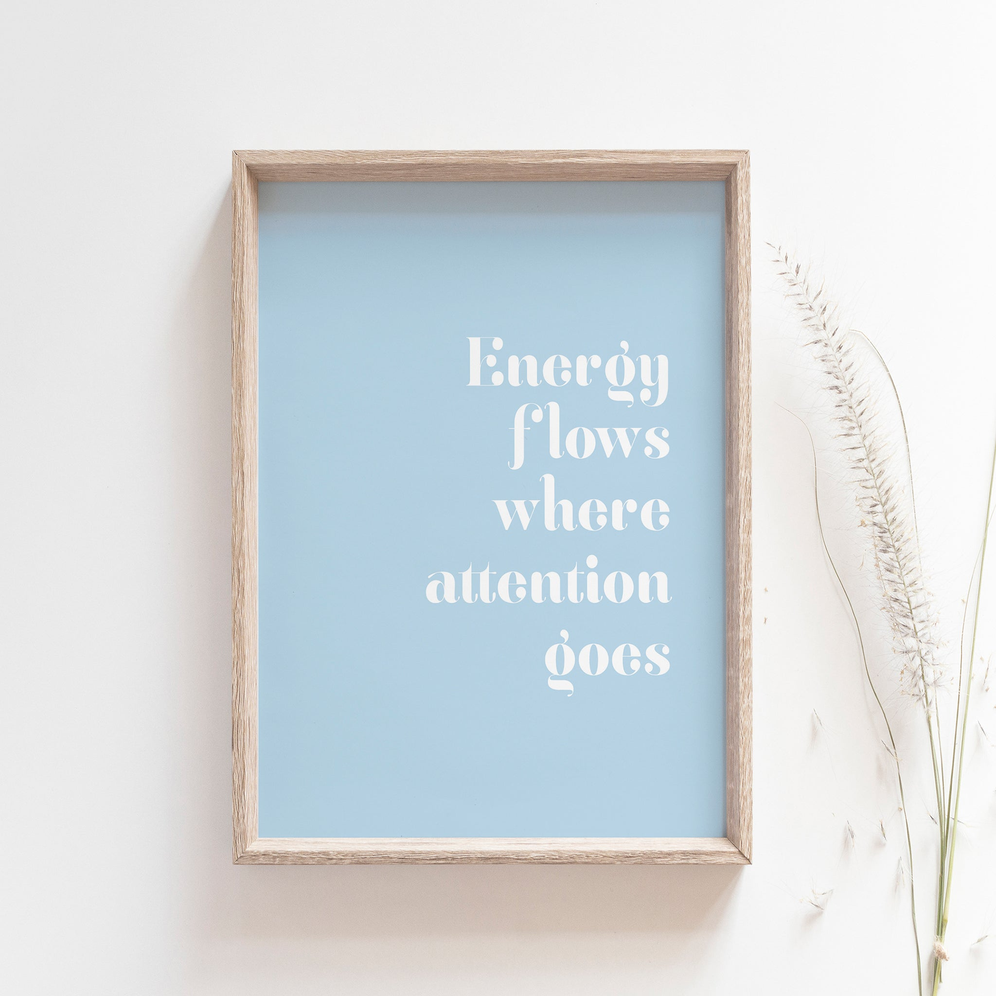 """Energy flows where attention goes"" motivational wall poster"
