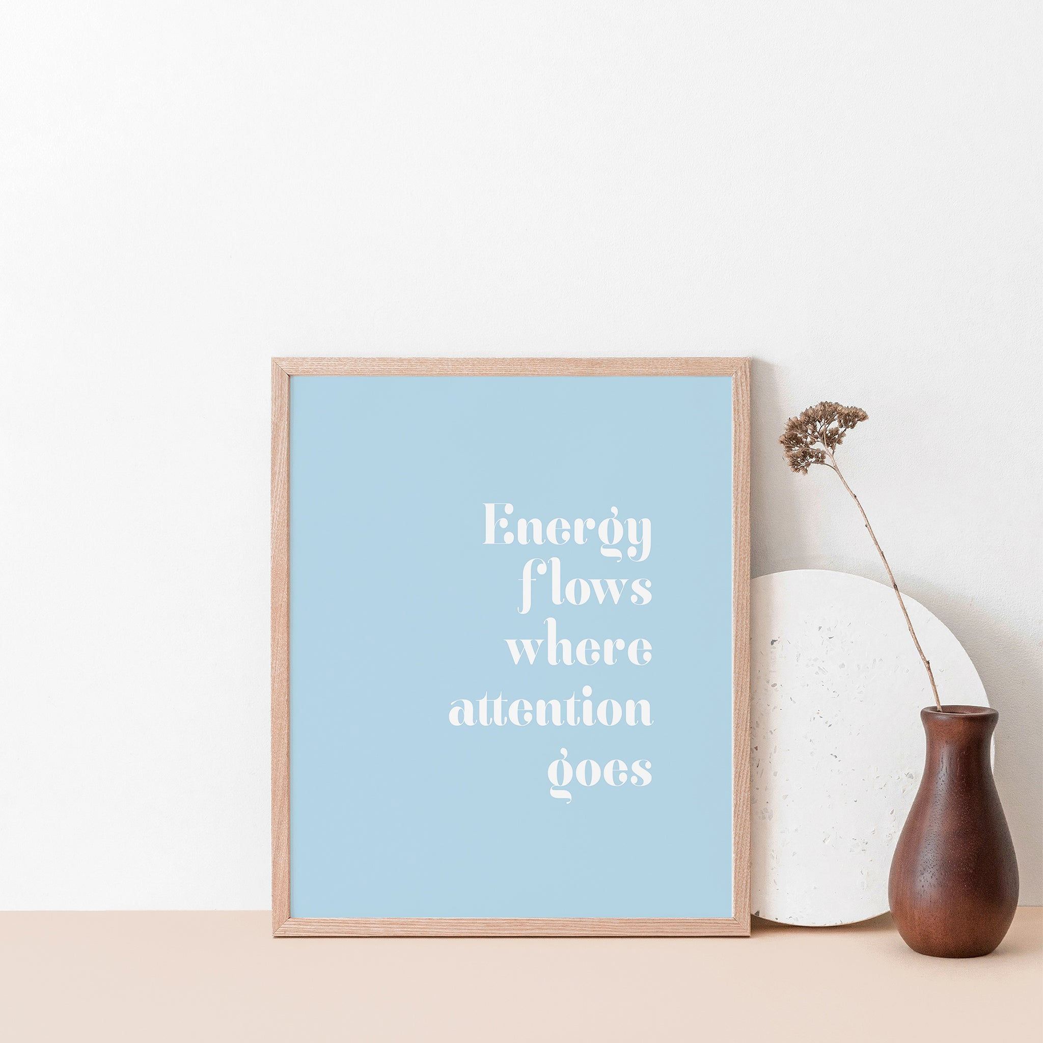 """Energy flows where attention goes"" inspirational wall poster"