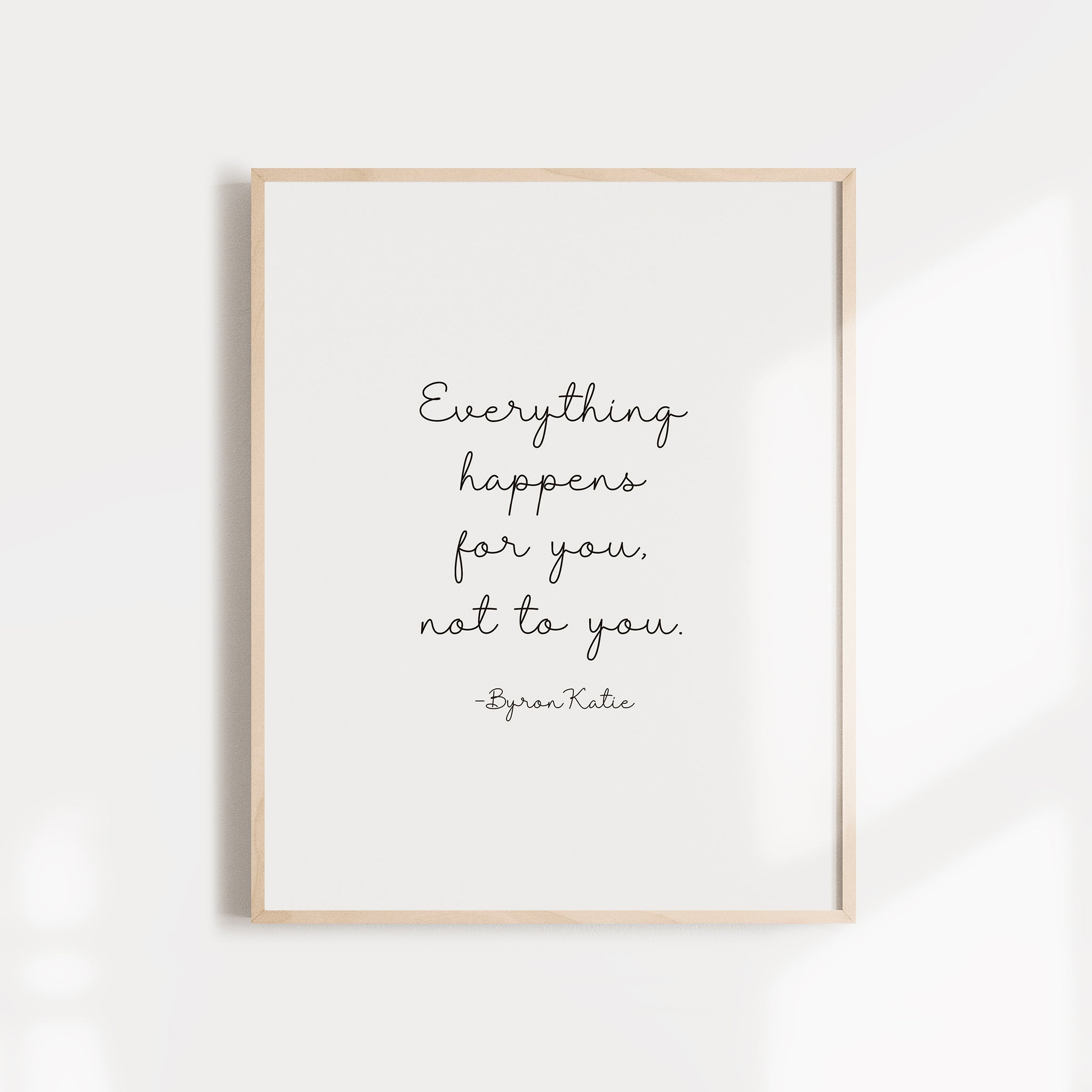 """Everything happens for you, not to you"" quote from Byron Katie wall poster or card"