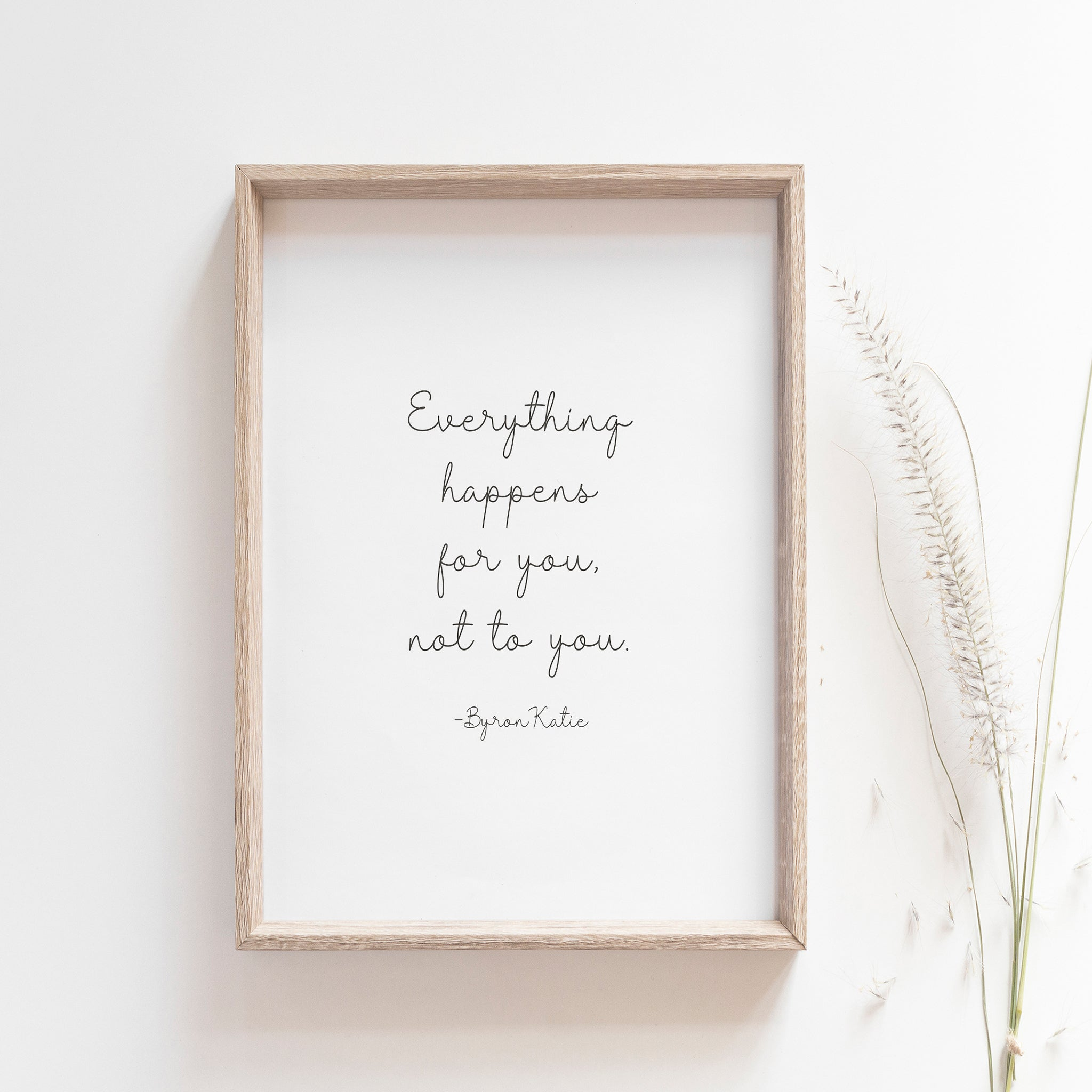 """Everything happens for you, not to you"" quote from Byron Katie, motivational poster"