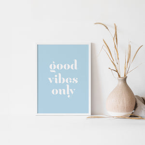 Good Vibes Only Inspirational Art Poster in blue