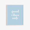 Good Vibes Only Wall Poster in blue