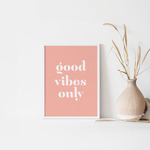 Good Vibes Only Quote Wall Poster in Pink for Home and Office