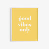 Good Vibes Only Modern Wall Print, High Quality