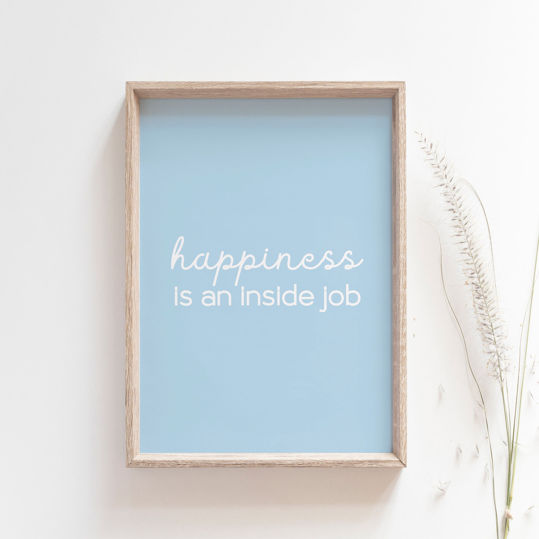 """Happiness is an inside job"" quote, motivational wall art poster"