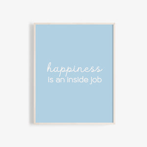 """Happiness is an inside job"" quote, high quality wall art"