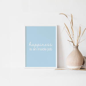 """Happiness is an inside job"" quote, inspirational wall art"