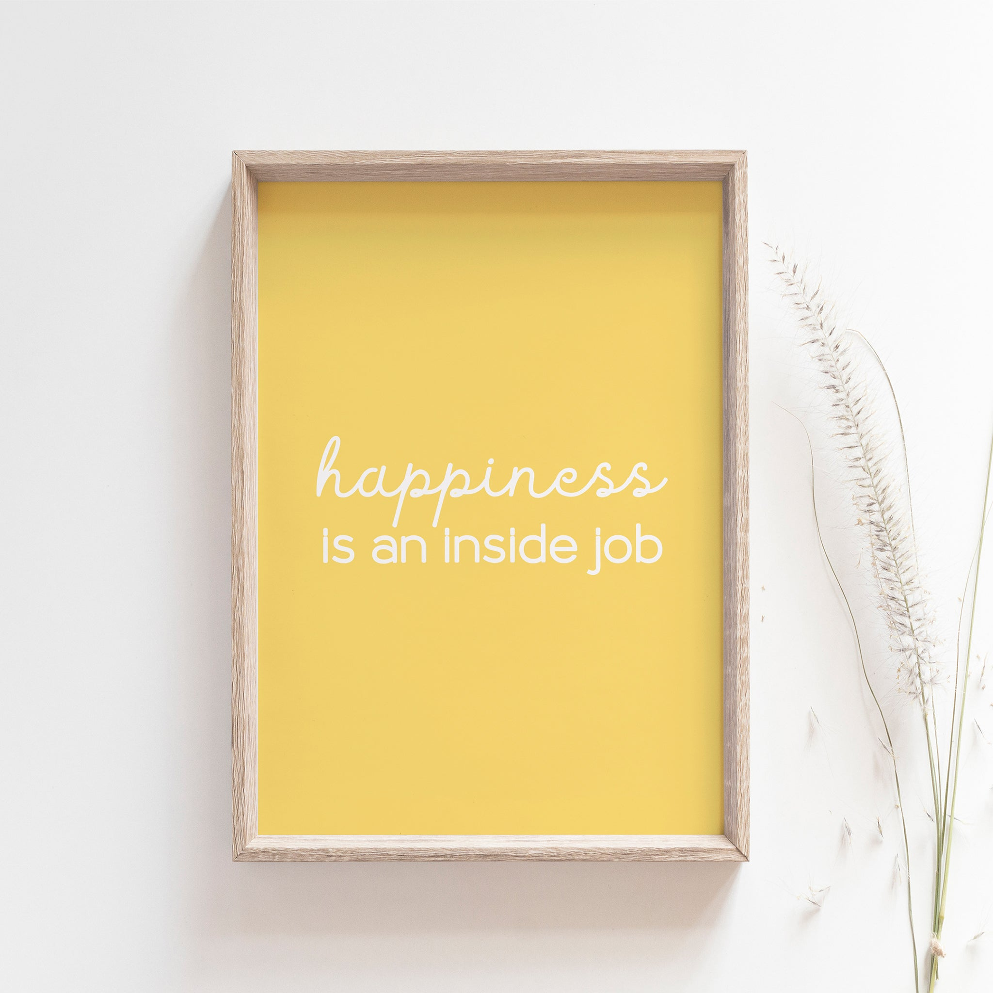 Happiness Is An Inside Job Quote Wall Art in Yellow, Motivational poster