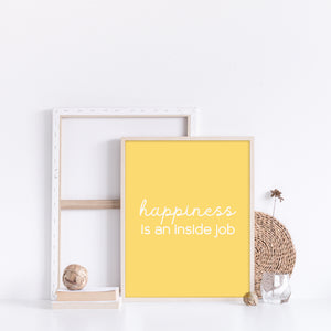 Happiness Is An Inside Job Quote Wall Art in Yellow, Inspirational poster