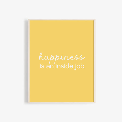Happiness Is An Inside Job Quote Wall Art in Yellow