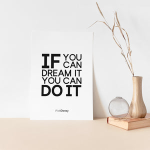If you can dream it you can do it, walt disney inspirational art poster