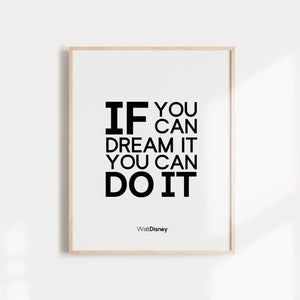If you can dream it you can do it, walt disney quote wall poster