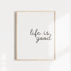 """Life is Good"" positive affirmation wall poster"