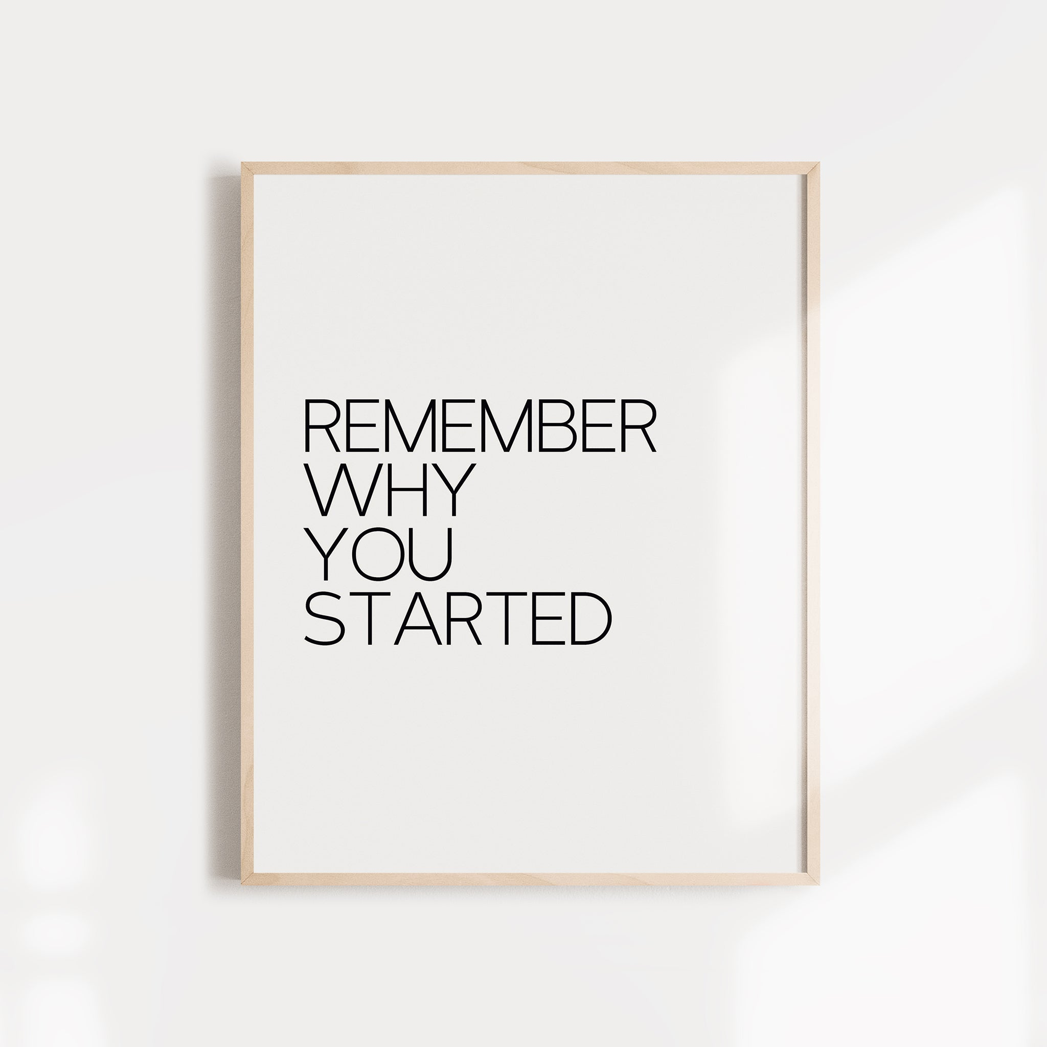 """Remember Why You Started"" inspirational quote wall poster"