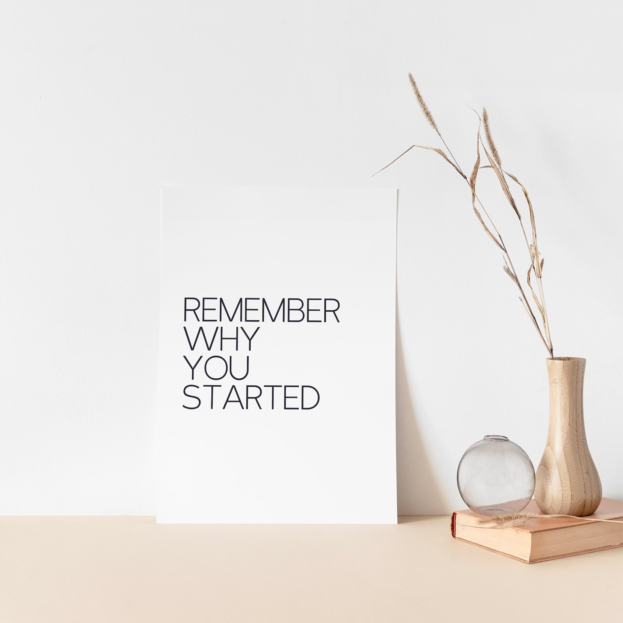 """Remember Why You Started"" quote wall art poster for home and office"