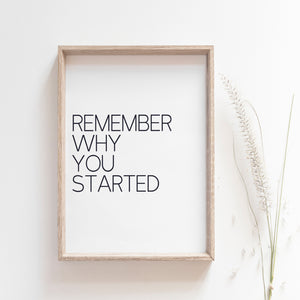 """Remember Why You Started"" motivational quote wall poster"