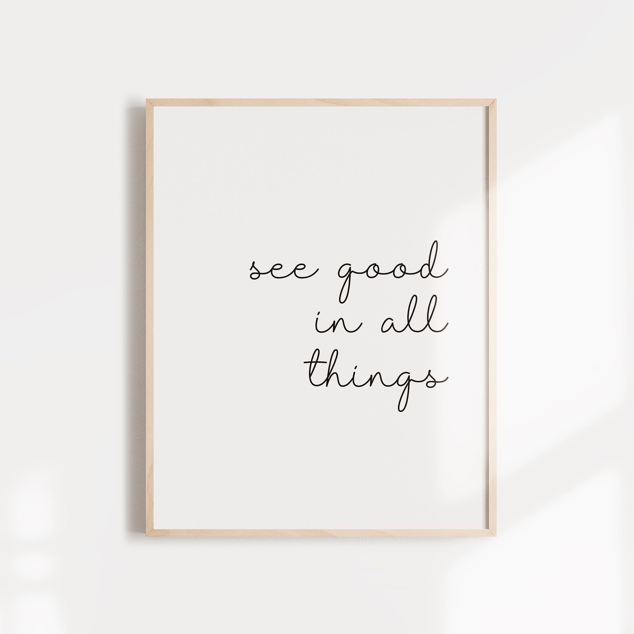 """See good in all things"" quote, positive affirmation wall art poster"