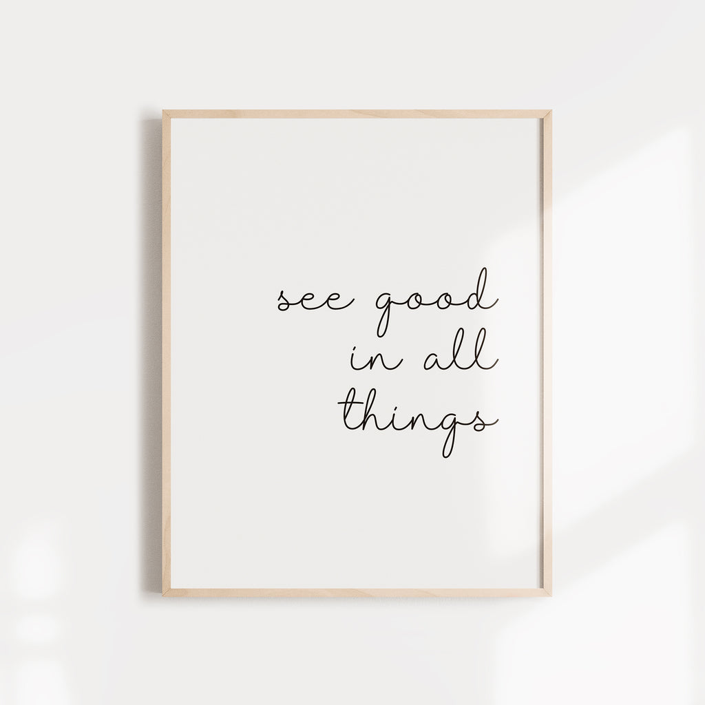 See Good in All Things. Inspirational Wall Art