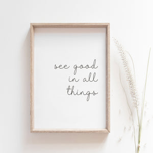"""See good in all things"" quote, motivational wall art"