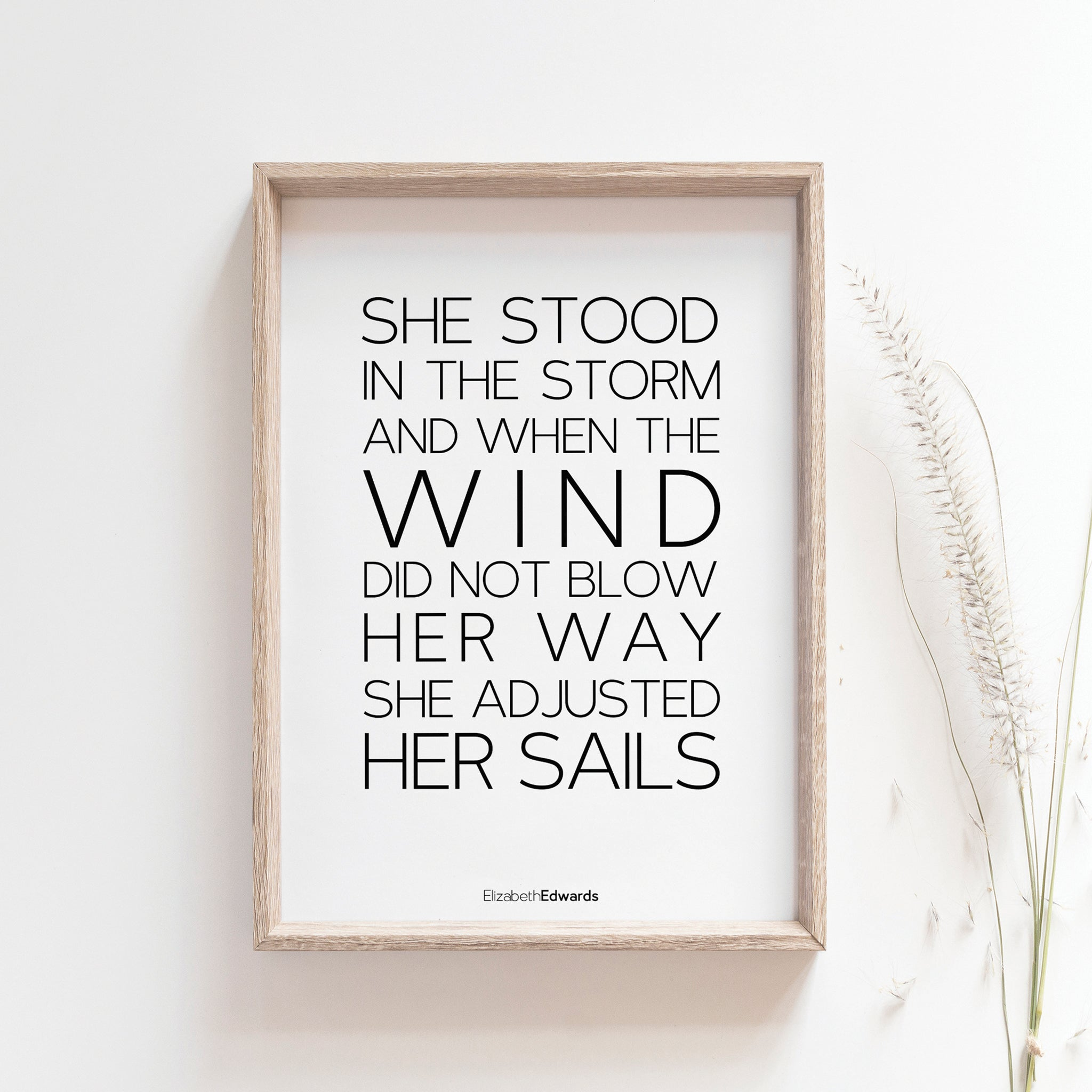 She stood in the storm and when the wind did not blow her away, she adjusted her sails inspirational wall art poster