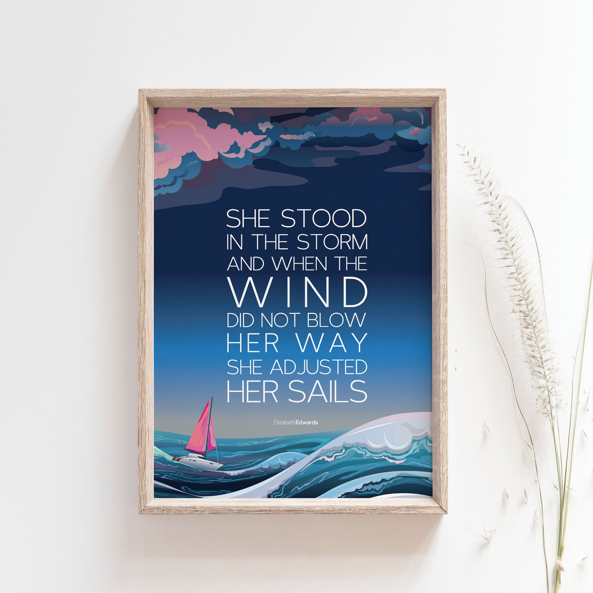 She stood in the storm and when the wind did not blow her away, she adjusted her sails, Motivational quote poster