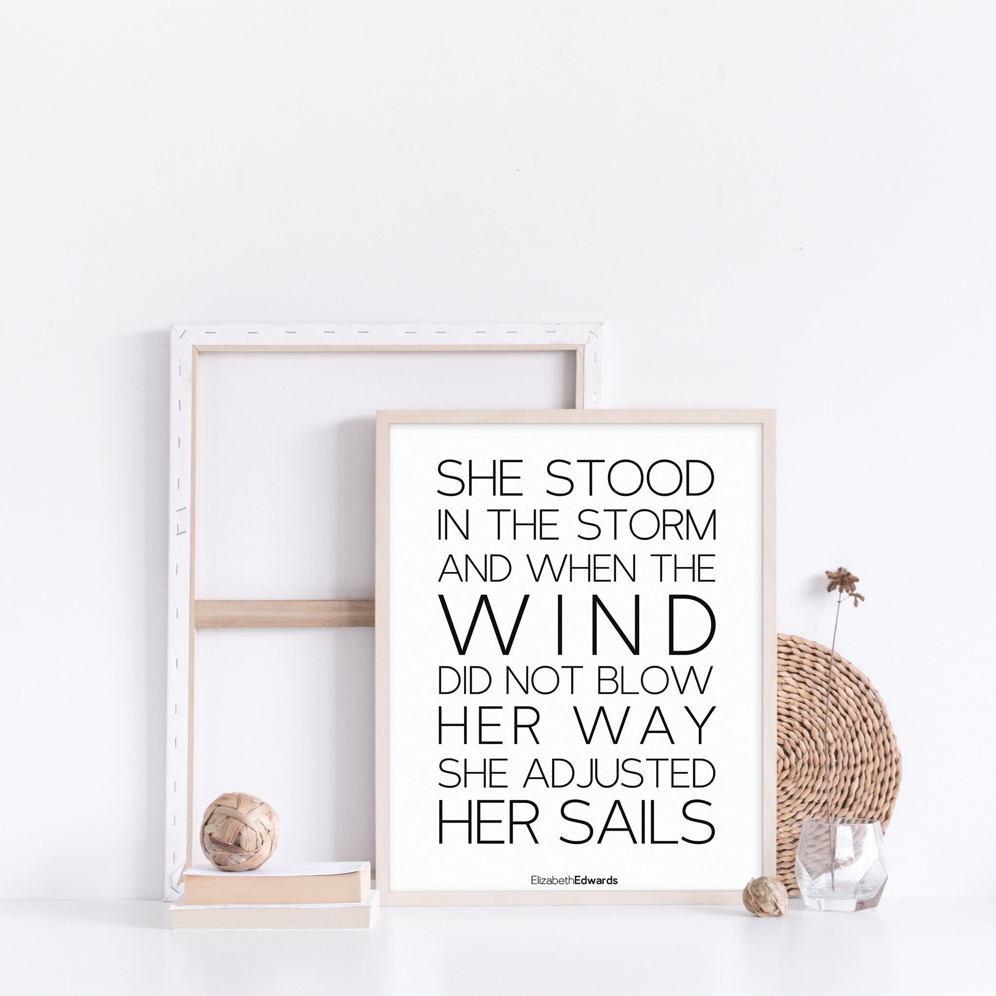 She stood in the storm and when the wind did not blow her away, she adjusted her sails motivational quote wall poster