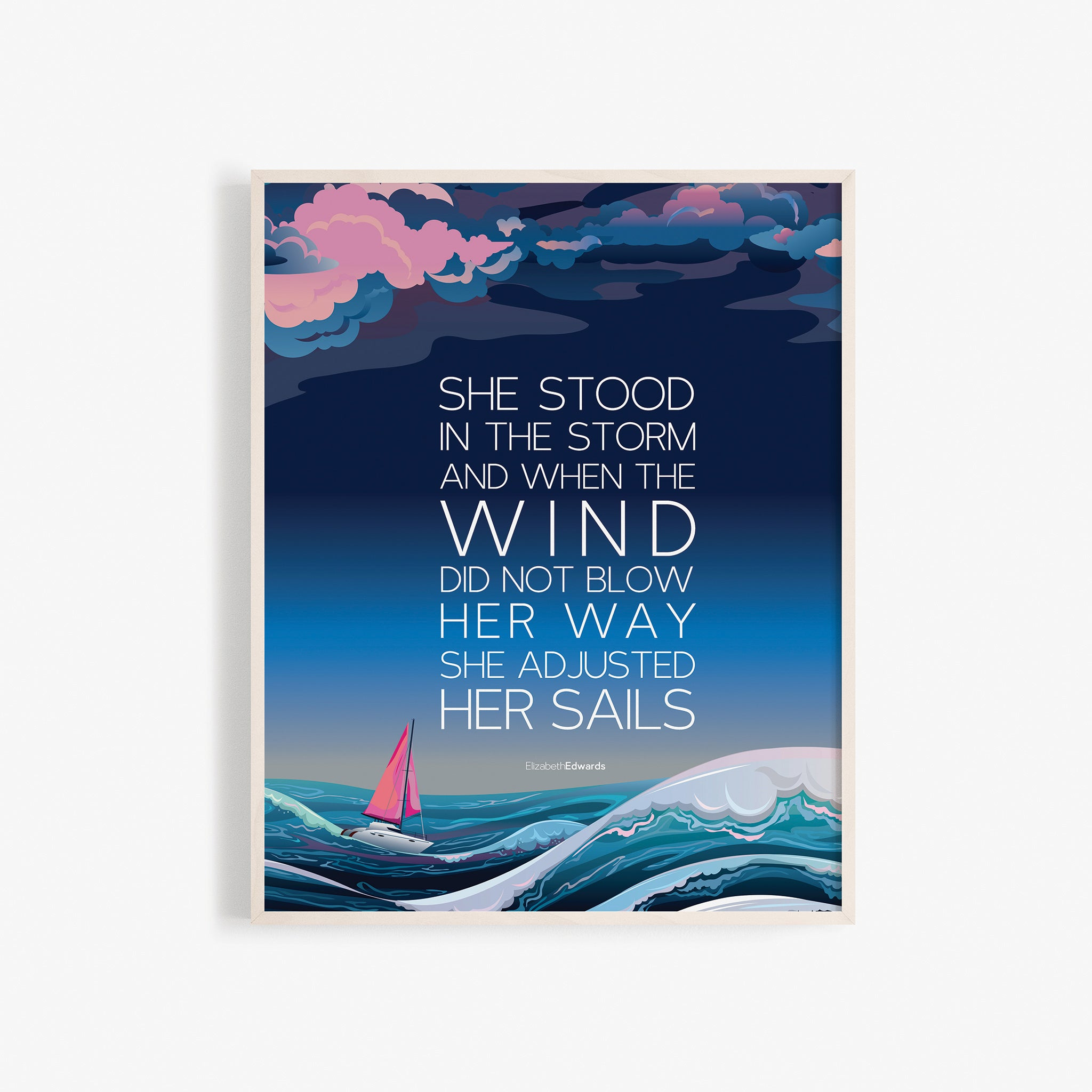 She stood in the storm and when the wind did not blow her away, she adjusted her sails, Inspirational art poster