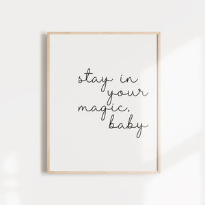 """Stay in your magic"" inspirational quote poster"