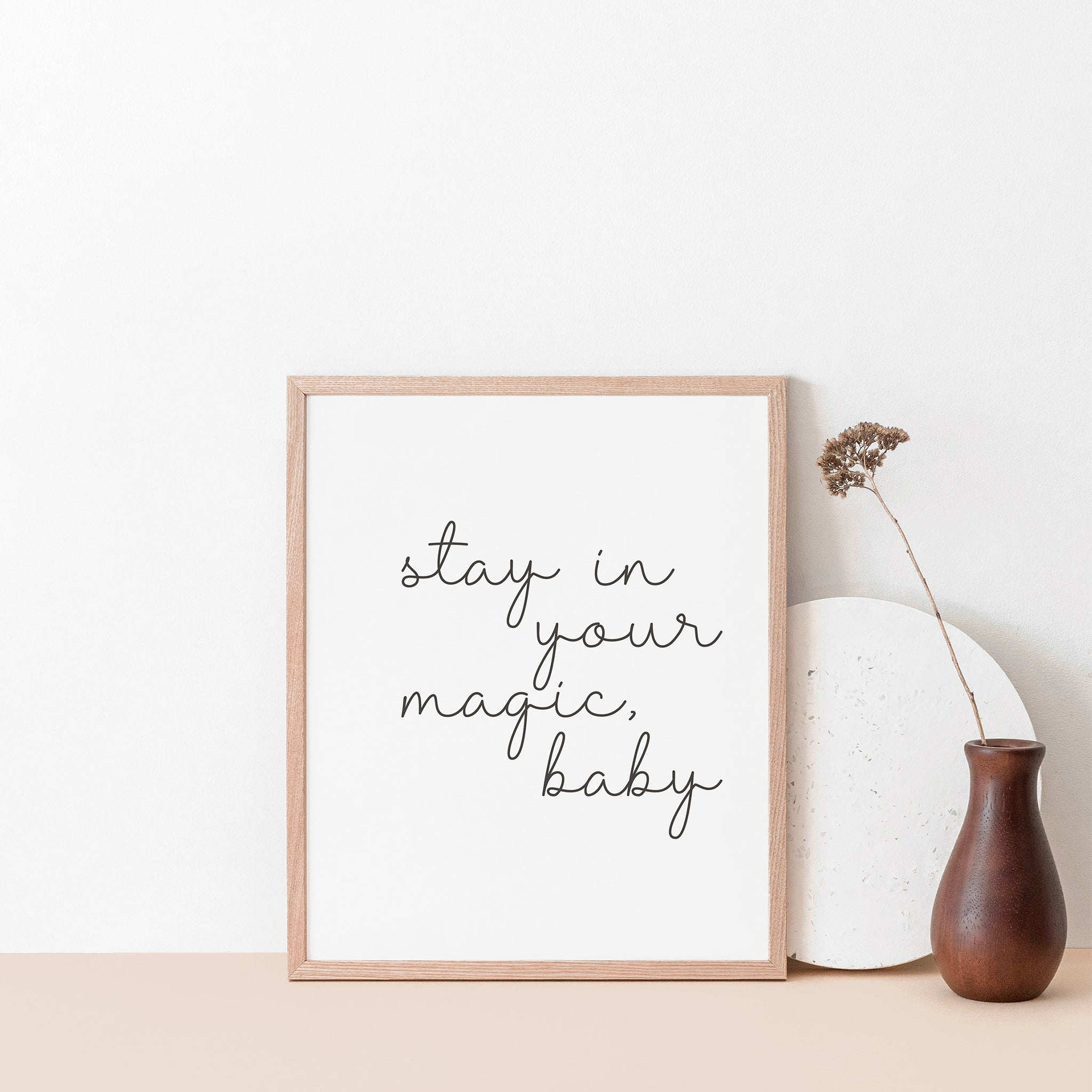 """Stay in your magic"" inspirational wall art poster"