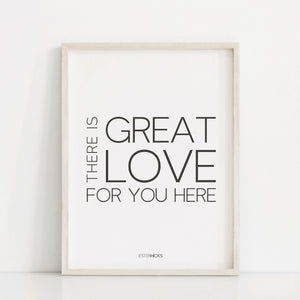 There is great love for you here quote by Esther Hicks, Inspirational wall art