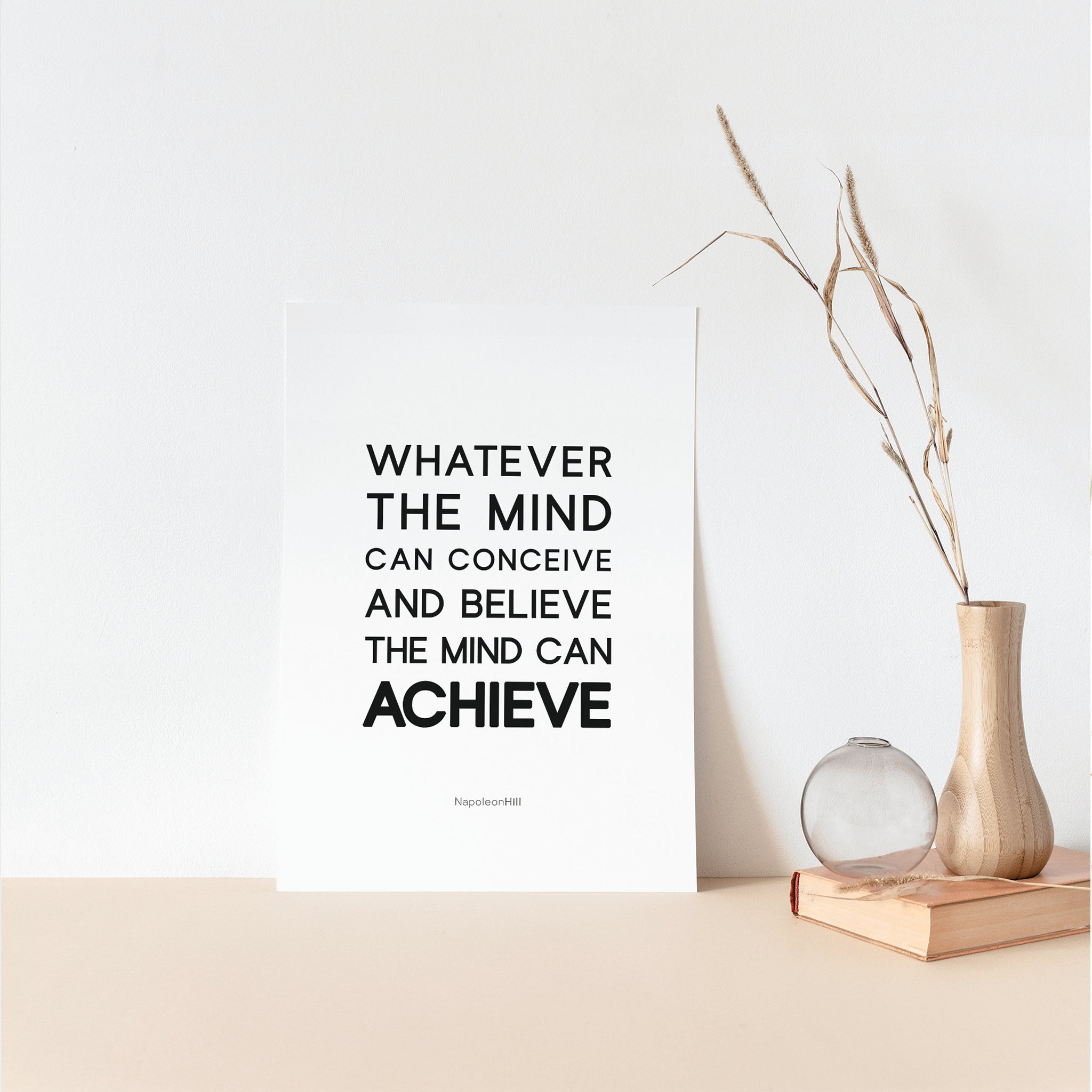 Whatever the mind can conceive and believe, the mind can achieve inspirational quote poster