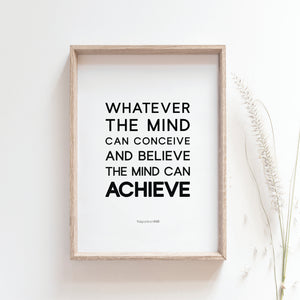 Whatever the mind can conceive and believe, the mind can achieve wall art poster