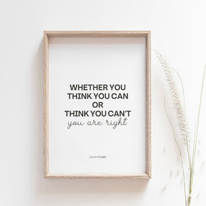Whether You Think You Can Or Think You Can't Motivational Art Poster