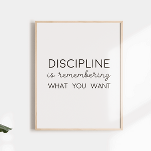 Discipline is remember what you want inspirational quote wall poster