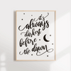 It's always darkest before dawn inspirational wall poster