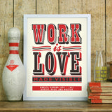 'Work is Love Made Visible' screenprint by James Brown