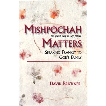 Mishpochah Matters: Speaking Frankly to God's Family