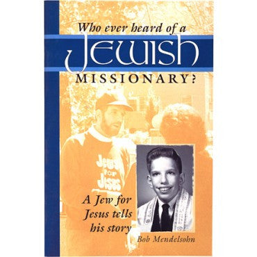 Whoever Heard of a Jewish Missionary?