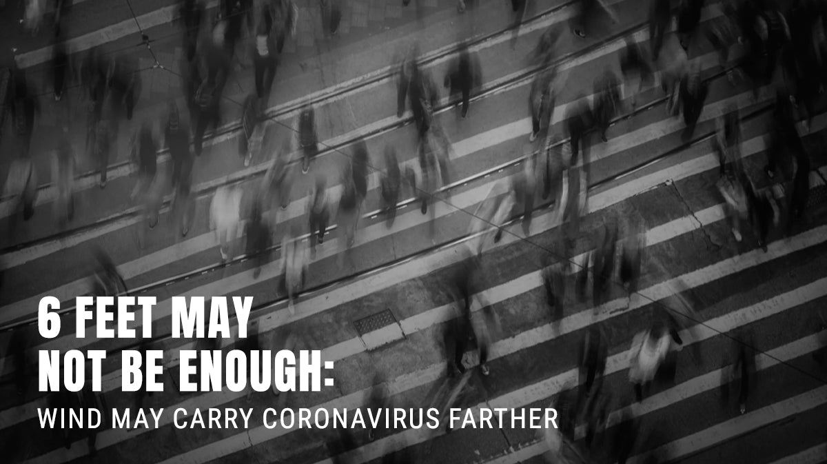 6 Feet May Not Be Enough: Wind May Carry Coronavirus Farther
