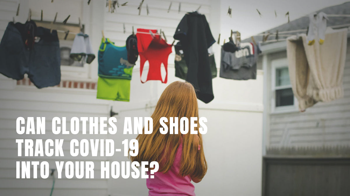 Can Clothes and Shoes Track COVID-19 into Your House?