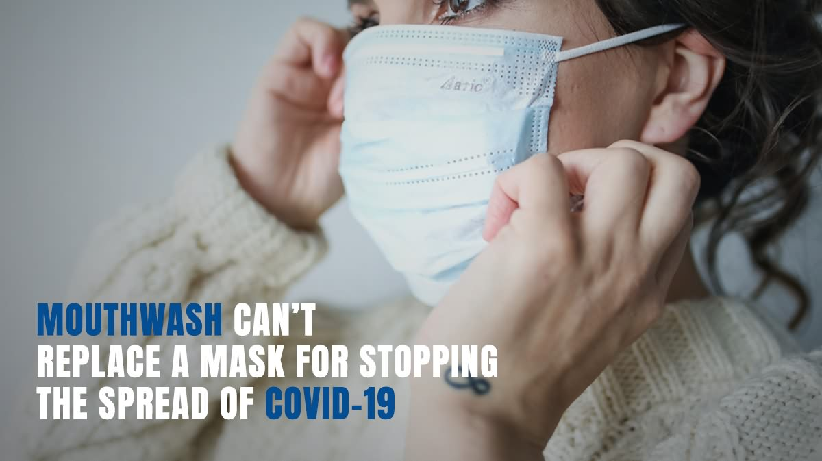 Mouthwash Can't Replace a Mask for Stopping the Spread of COVID-19