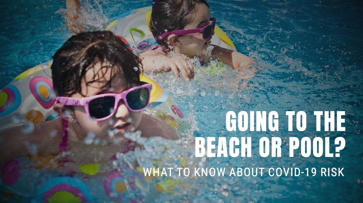 Going to the Beach or Pool? Know the Risk of Covid-19