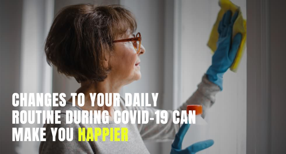 Changes to Your Daily Routine During COVID-19 Can Make You Happier