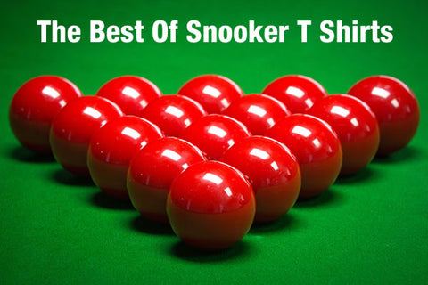 The Best Snooker T Shirts