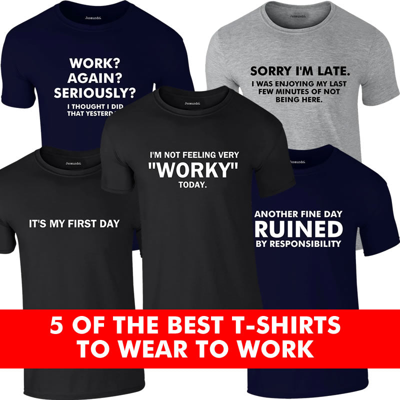 5 Of The Best T Shirts To Wear To Work That Are Funny
