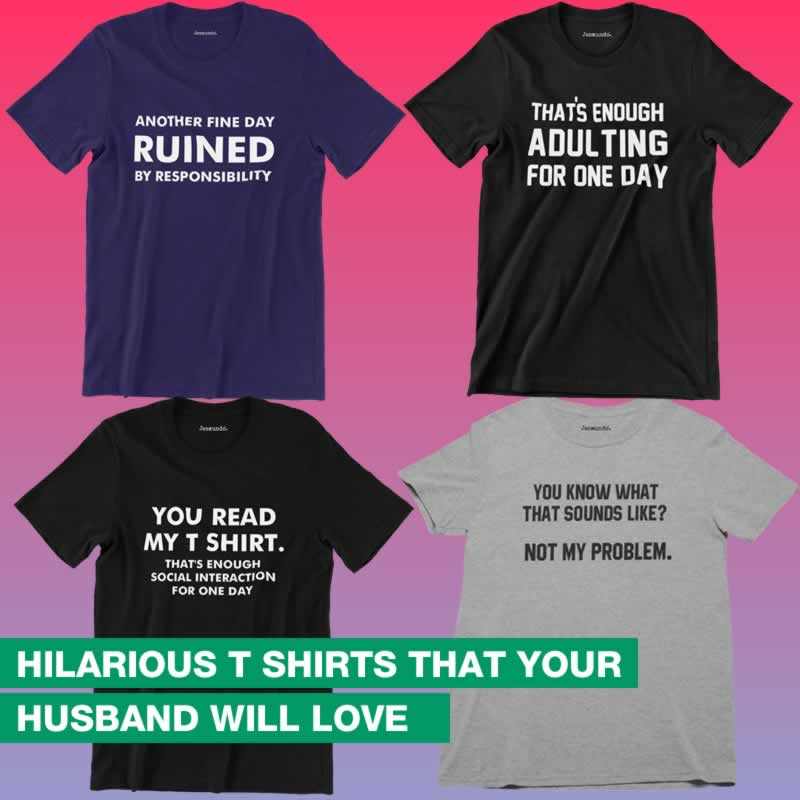 Hilarious T-Shirts That Your Husband Will Love