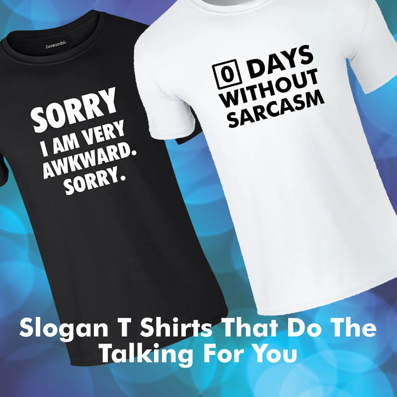 Slogan T Shirts Do The Talking: 15 Ways To Make A Statement