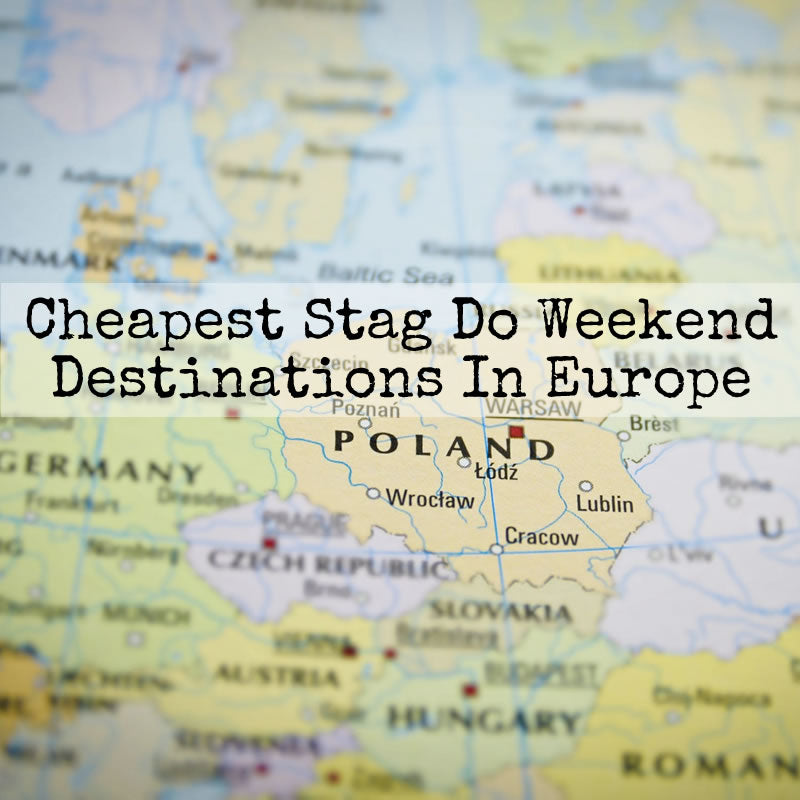 The cheapest and best stag weekends abroad