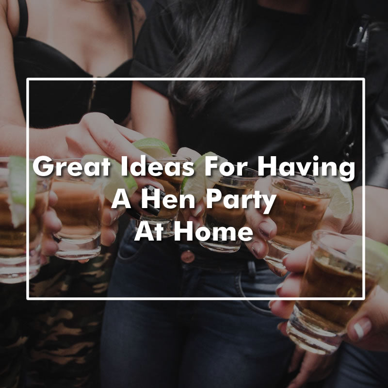 Hen Party At Home - 19 Of The Best Ideas For A Hen Do At Home